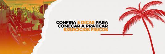 Confira 5 dicas para começar a praticar exercícios físicos