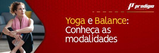 Yoga e Balance: Conheça as modalidades que fazem bem para o corpo e para a mente